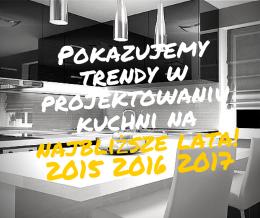 Kuchnia trendy na lata 2015 → 2016 → 2017